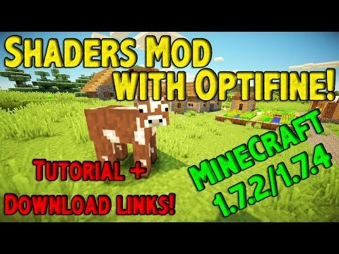 Shaders Mod With Optifine! Minecraft 1.7.2/1.7.4 - Tutorial + Download [Latest version] (видео)