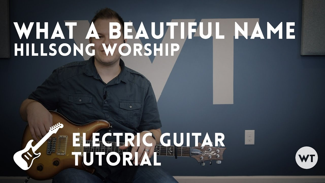 What A Beautiful Name – Hillsong – Electric Guitar Tutorial