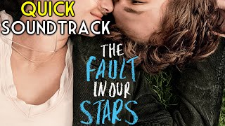 The Fault in Our Stars - Quick Soundtrack | Movie | Music from the motion picture