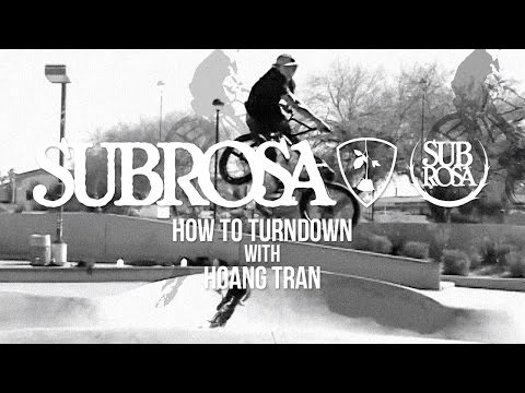 How to Turndown BMX with Hoang Tran