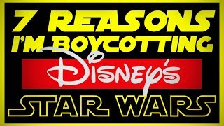 Video 7 REASONS WHY I'M BOYCOTTING DISNEY'S STAR WARS MP3, 3GP, MP4, WEBM, AVI, FLV Maret 2018