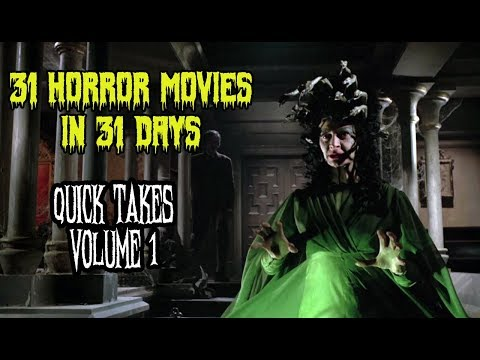 Quick Takes #1 - 31 Horror Movies In 31 Days