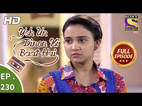Yeh Un Dinon Ki Baat Hai - Ep 230 - Full Episode - 20th July, 2018