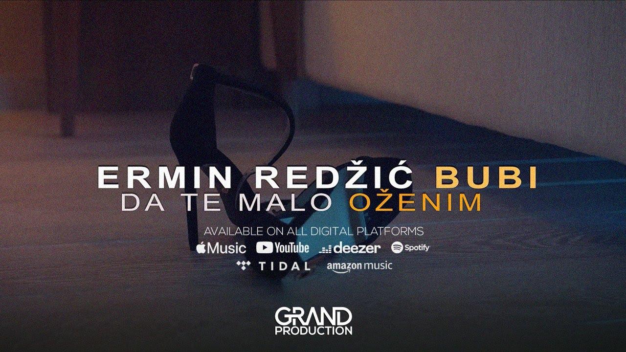Da te malo oženim – Ermin Redžić Bubi – nova pesma i tv spot