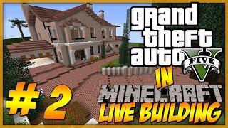 Minecraft: LIVE Building - GTA 5 Michael's Home Part 2 - Interior
