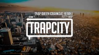Video Fetty Wap - Trap Queen (Crankdat Remix) MP3, 3GP, MP4, WEBM, AVI, FLV April 2019