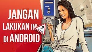 Video 5 Hal Terlarang yang Jangan Dilakukan Pada Smartphone Android MP3, 3GP, MP4, WEBM, AVI, FLV Desember 2017