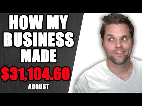 How my Business Made $31,104.60 in August 2020 - Income Report