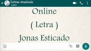 Online - Letra - Jonas Esticado