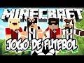 JOGO DE FUTEBOL! - Minecraft (NOVO)