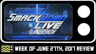 Hosts discuss WWE's SmackDow for the week of June 27th, 2017. AFTERBUZZ TV -- WWE's SmackDown edition, is a weekly