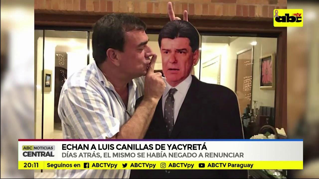 Echan a Luis Canillas de Yacyretá