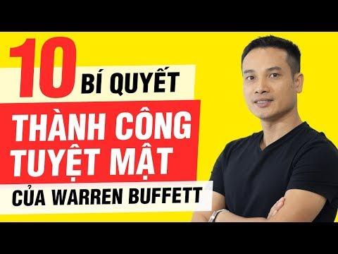 """10 BÍ QUYẾT THÀNH CÔNG VÀ GIÀU CÓ """"TUYỆT MẬT"""" CỦA WARREN BUFFETT"""
