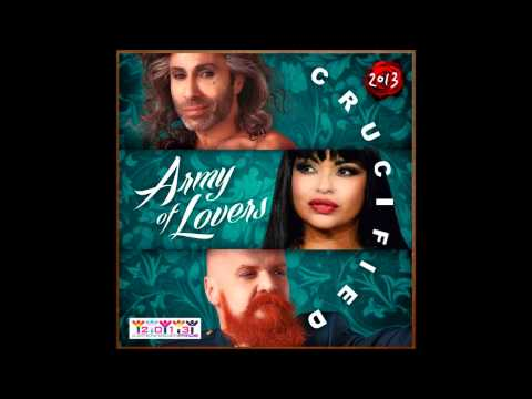 ARMY OF LOVERS - CRUCIFIED 2013 (feat. La Camilla)