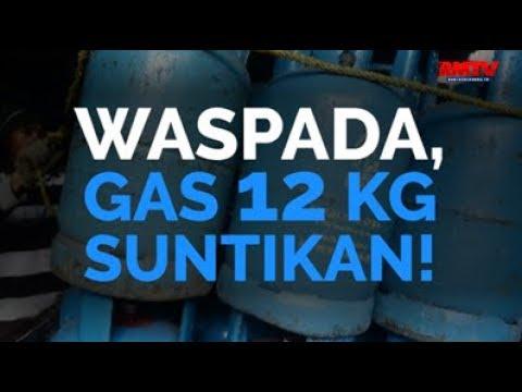 Waspada, Gas 12 Kg Suntikan!