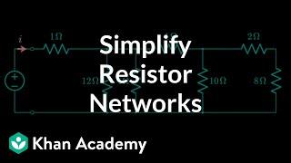 Simplifying resistor networks | Circuit analysis | Electrical engineering | Khan Academy