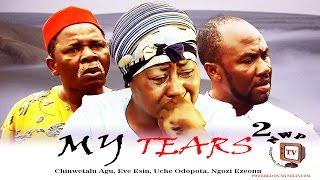 My Tears Nigerian Movie (Part 2) - Free Nollywood Film