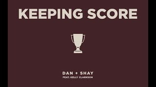 Dan + Shay - Keeping Score feat. Kelly Clarkson (Icon Video)