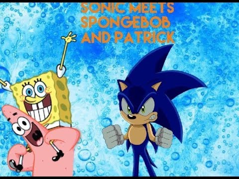 Sonic meets spongebob and patrick