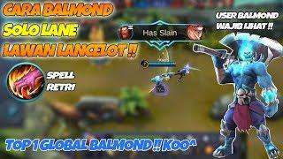 Download Video TOP 1 Global Balmond Menggila !! Pake Spell Retri - Tutorial Balmond Solo Lane Lawan Lancelot !! MP3 3GP MP4