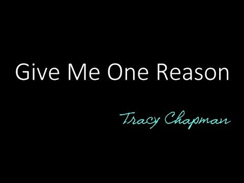 Give Me One Reason - Tracy Chapman ( Lyrics )