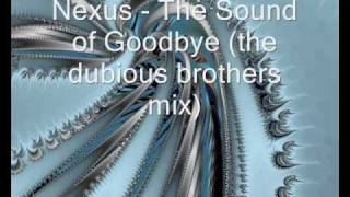 Download Lagu Nexus - The Sound of Goodbye (the dubious brothers mix) Mp3