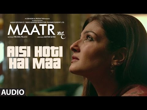 MAATR : Aisi Hoti Hai Maa Full Audio Song | Kavita