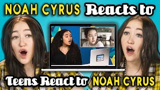 Video NOAH CYRUS REACTS TO TEENS REACT TO NOAH CYRUS MP3, 3GP, MP4, WEBM, AVI, FLV April 2018