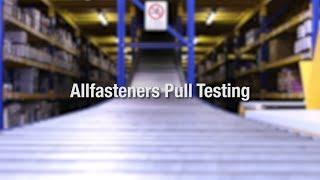 Allfasteners' Pull Testing