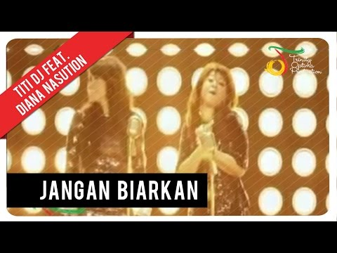 Titi DJ Feat. Diana Nasution - Jangan Biarkan | VC Trinity