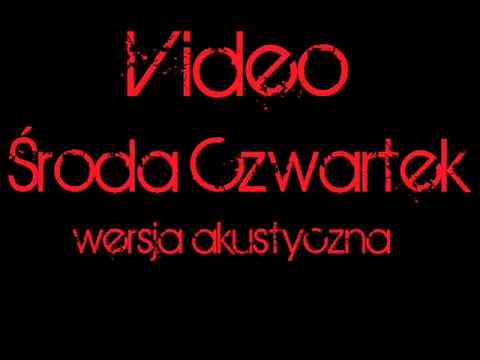 Видео - Śрода Цвартек (версджа акастицна)