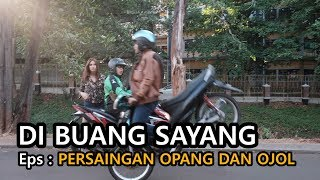 Video DI BUANG SAYANG | Episode : PERSAINGAN OJOL DAN OPANG MP3, 3GP, MP4, WEBM, AVI, FLV Desember 2018