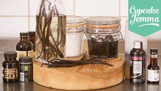 A Guide to Vanilla PLUS 2 vanilla extract recipes | Cupcake Jemma by Cupcake Jemma