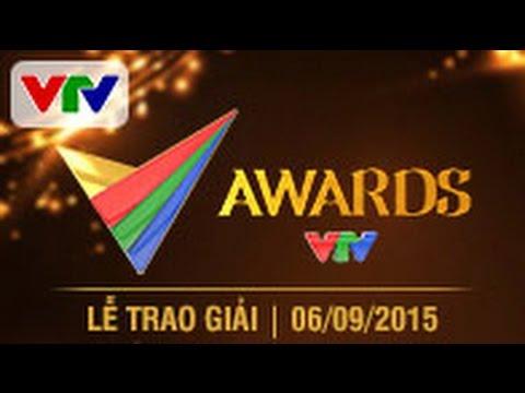 Lễ trao giải VTV Awards 2015 Full
