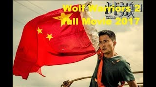 Nonton Action Movie 2017   Wolf Warriors 2 Full Trailer   Wolf Warriors 2 Full Movie Film Subtitle Indonesia Streaming Movie Download