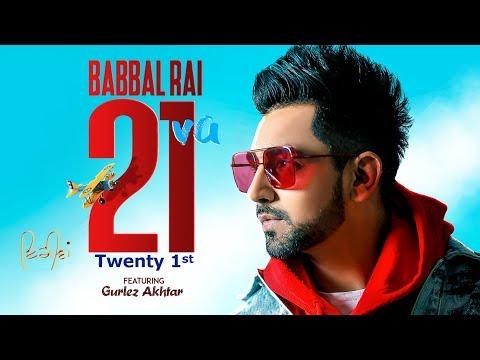 Babbal Rai: 21va (Full Song) Gurlez Akhtar | Preet Hundal | Matt Sheron Wala  | Latest Song 2019