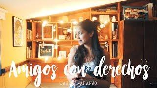 Amigos con derechos - Reik ft. Maluma | Laura Naranjo cover
