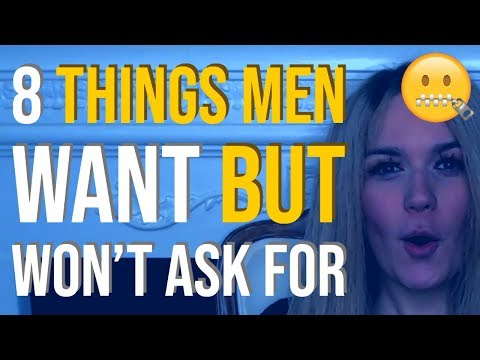 8 Things Men Want But Don't Ask For 🤐 (Relationship Advice For Women)