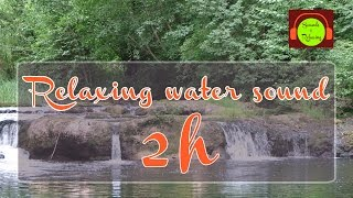 Relaxing water sounds - 2  hours - relaxation, deep sleep...