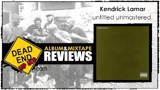 Kendrick Lamar - untitled unmastered. Album Review | DEHH