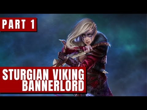 Part 1 | STURGIAN VIKING | Let's Play MOUNT AND BLADE 2 BANNERLORD Gameplay
