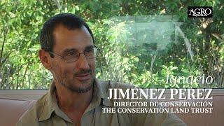 Ignacio Jiménez Pérez - Director de Conservación The Conservation Land Trust