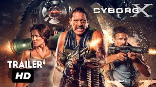 Nonton Cyborg X Official Trailer  -Eve Mauro and Danny Trejo Movie HD 2017 Film Subtitle Indonesia Streaming Movie Download