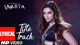 Nonton Raabta Title Song Lyrical   Deepika Padukone Arijit Singh Sushant Singh Rajput  Kriti Sanon  Pritam Film Subtitle Indonesia Streaming Movie Download