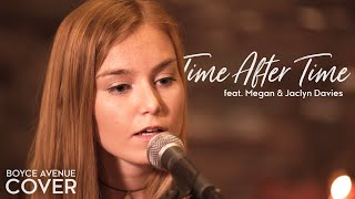 Video Time After Time - Cyndi Lauper (Boyce Avenue ft. Megan Davies & Jaclyn Davies) on Spotify & Apple MP3, 3GP, MP4, WEBM, AVI, FLV April 2018