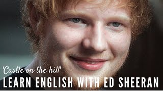 Learn English with Ed Sheeran 'Castle on the Hill'