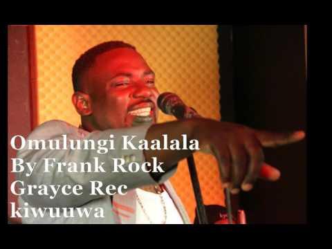 Frank Rock - Omulungi Kaalala