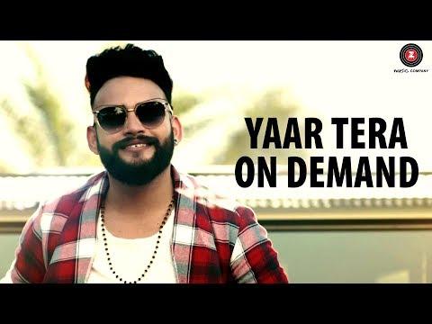 Yaar Tera On Demand -  Music Video | Veer Saini |