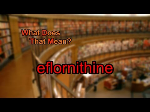 What does eflornithine mean?