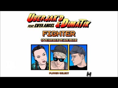 Uberjak'd & Dimatik feat. Enya Angel - Fighter (Overdrive Remix)